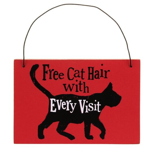 """Cat Hair with Every Visit"" Hanging Sign"