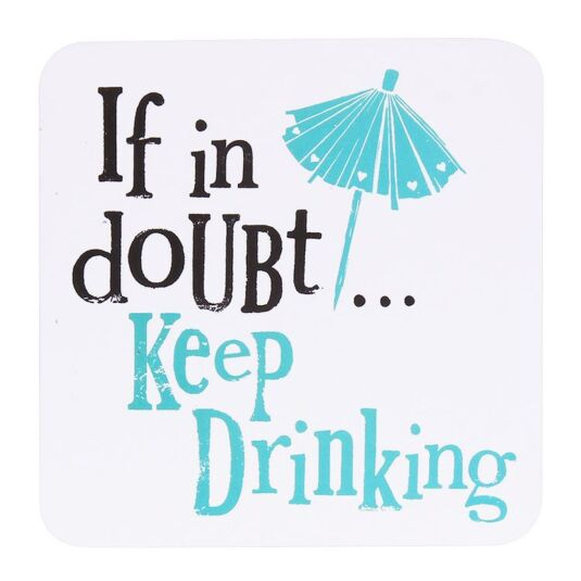 'Keep Drinking' Coaster