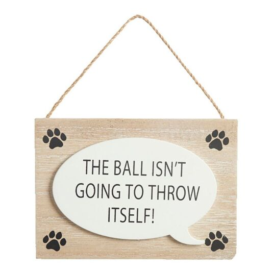 'The Ball Isn't Going To...' Speech Bubble Sign