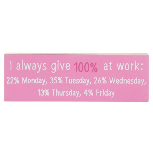'I Always Give 100%' Office Sign