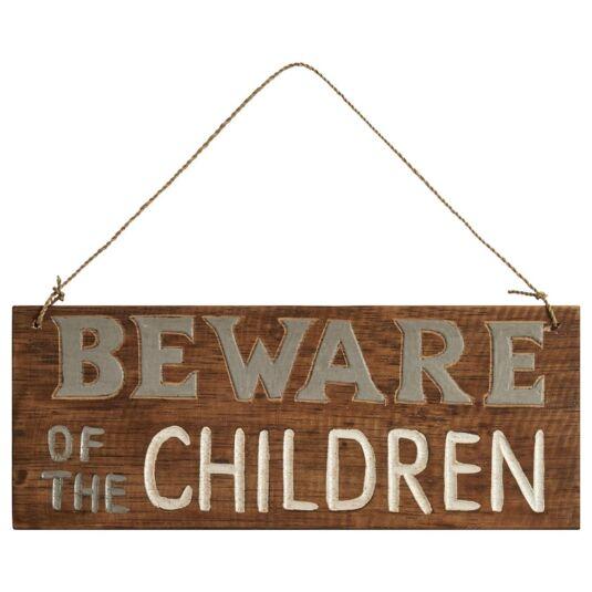 'Beware Of The Children' Wooden Sign