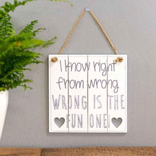 'I Know Right From Wrong' Slatted Sign