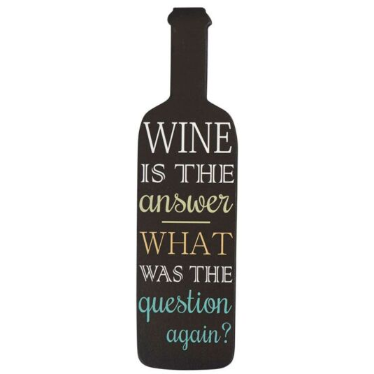 Wine is the Answer Wine Bottle Sign