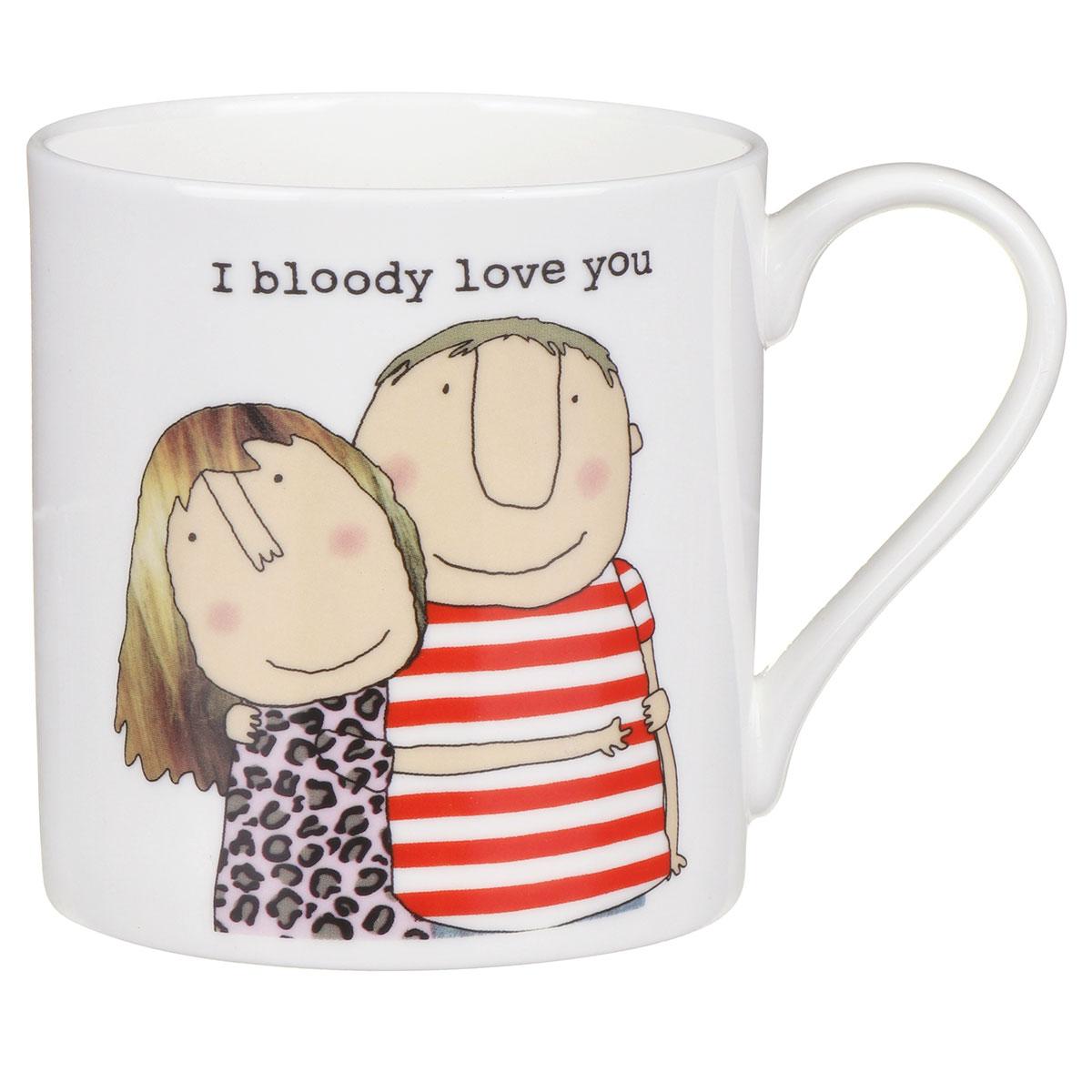 Rosie Made A Thing I Bloody Love You Mug